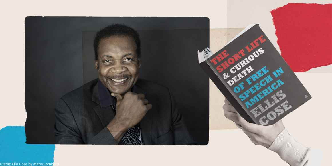 """A collage of headshot of Ellis Cose and hands holding his new book, """"The Short Life and Curious Death of Free Speech."""""""