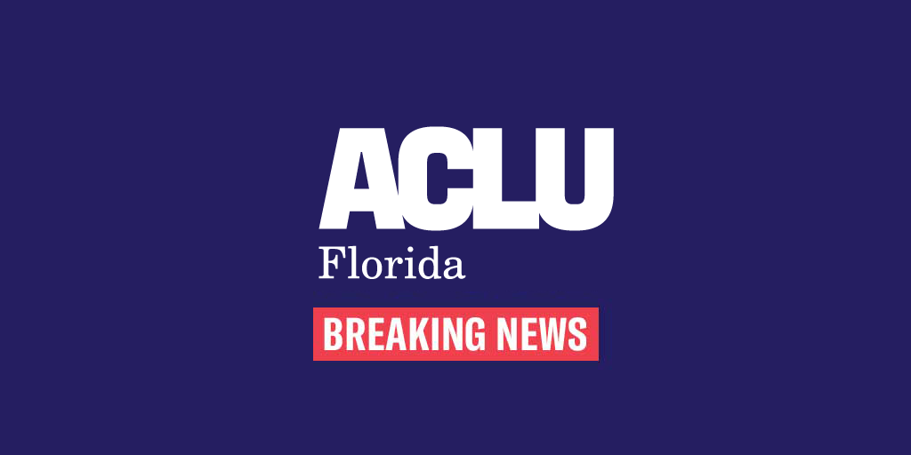 ACLU of Florida Breaking News
