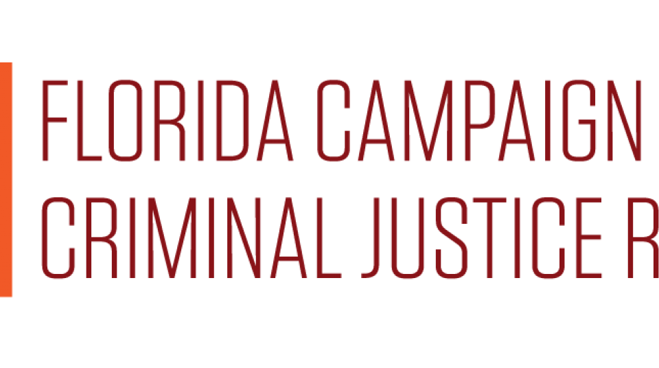 Florida Campaign for Criminal Justice Reform calls for