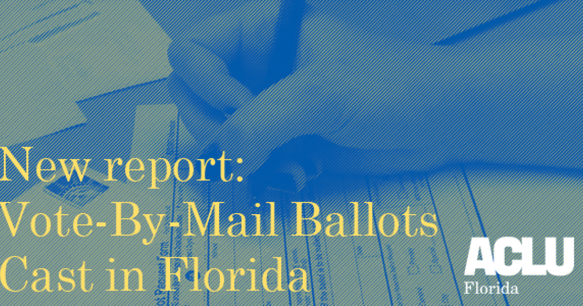 Vote-By-Mail Ballots Cast in Florida   ACLU of Florida